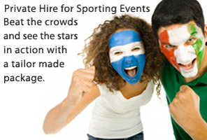 Private hire for sporting events. Beat the crowds, and see the stars in action with a tailor made package.